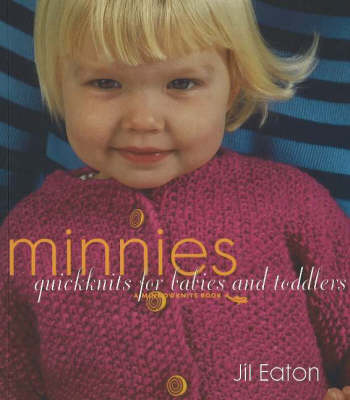 Minnies: Quickknits for Babies and Toddlers (Paperback)