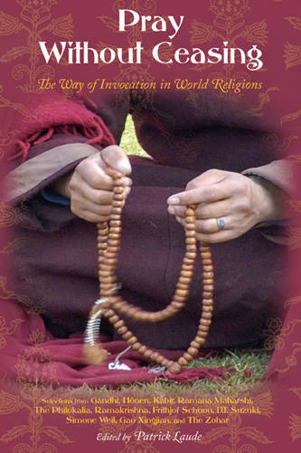 Pray without Ceasing: The Way of Invocation in World Religions (Paperback)