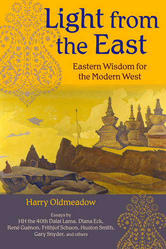Light from the East: Eastern Wisdom for the Modern West (Paperback)