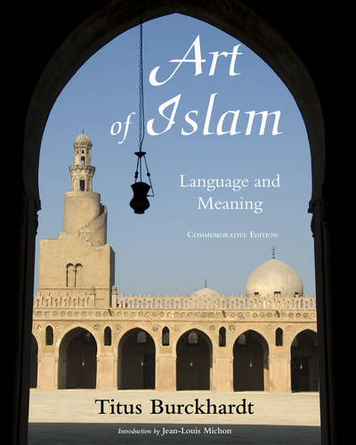 Art of Islam: Language and Meaning: Commemorative Edition (Paperback)