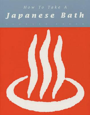 How to Take a Japanese Bath (Paperback)