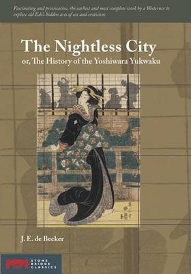 The Nightless City: or, the History of the Yoshiwara Yukwaku (Paperback)