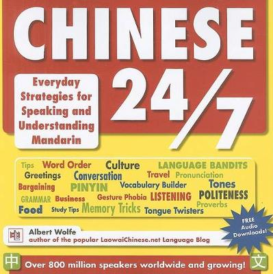 Chinese 24/7: Everyday Strategies for Speaking and Understanding Mandarin (Paperback)