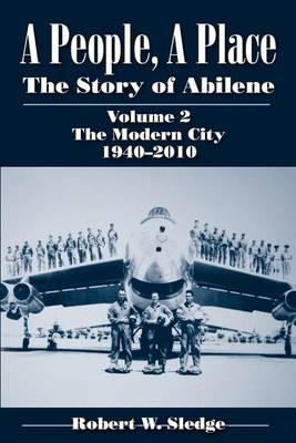 A A People, A Place: A People, A Place (Vol. 2: The Modern City, 1940-2010) Modern City, 1940-2010 v. 2 (Paperback)