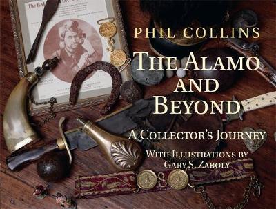 The Alamo and Beyond: A Collector's Journey (Hardback)
