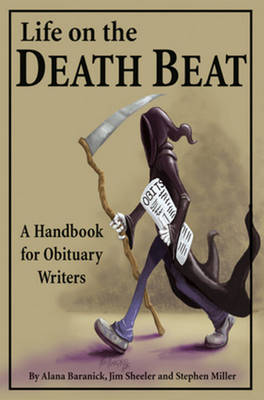 Life on the Death Beat: A Handbook for Obituary Writers (Paperback)