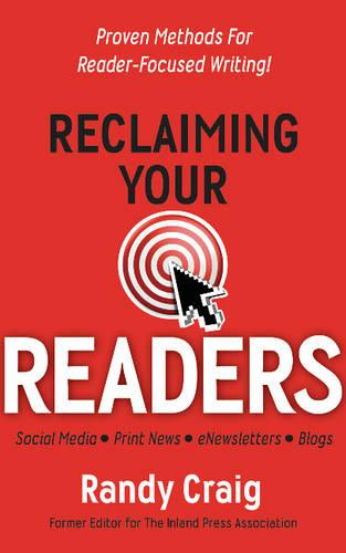 Reclaiming Your Readers: Proven Methods for Reader-Focused Writing (Paperback)