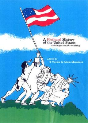 Fictional History Of The United States: With Huge Chunks Missing (Paperback)