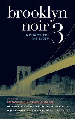 Brooklyn Noir #3: Nothing But the Truth - Akashic Noir (Paperback)