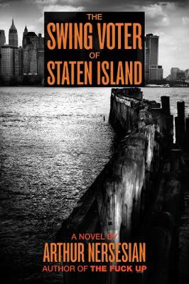 The Swing Voter Of Staten Island (Paperback)