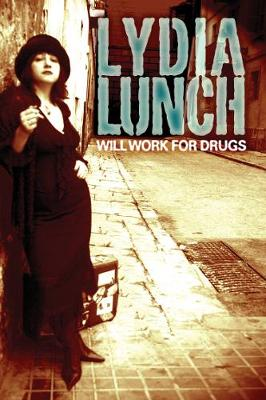 Will Work For Drugs (Paperback)