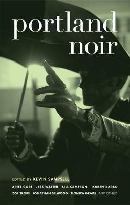 Portland Noir - Akashic Noir (Paperback)