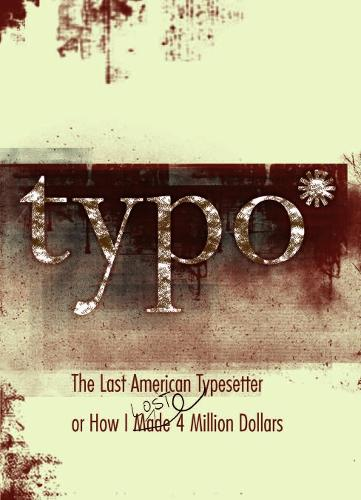 Typo: The Last American Typesetter or How I Made and Lost 4 Million Dollars (Paperback)