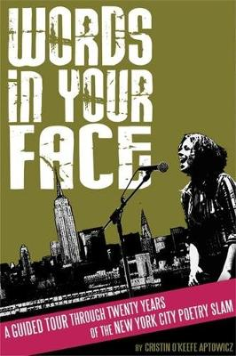 Words in Your Face: A Guided Tour Through Twenty Years of the New York City Poetry Slam (Paperback)