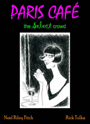 Paris Cafe: The Select Crowd (Hardback)