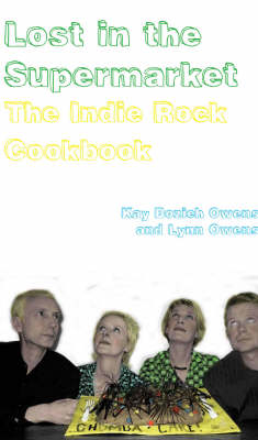 Lost in the Supermarket: An Indie Rock Cookbook (Paperback)