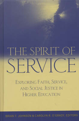 The Spirit of Service: Exploring Faith, Service, and Social Justice in Higher Education - JB-Anker (Hardback)