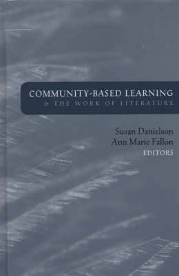 Community Based Learning and the Work of Literature - JB-Anker (Hardback)