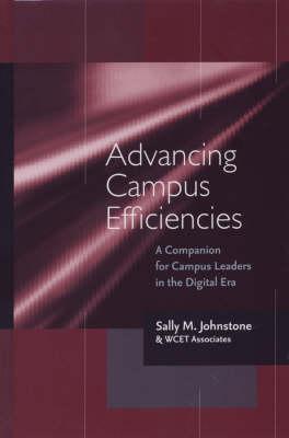 Advancing Campus Efficiencies: A Companion for Campus Leaders in the Digital Era - JB - Anker (Hardback)