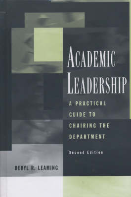 Academic Leadership: A Practical Guide to Chairing the Department - Jossey-Bass Resources for Department Chairs (Hardback)