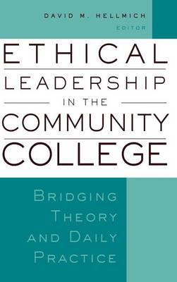 Ethical Leadership in the Community College: Bridging Theory and Daily Practice - JB - Anker (Hardback)