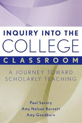 Inquiry into the College Classroom: A Journey Toward Scholarly Teaching - JB-Anker (Paperback)