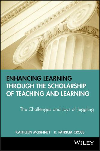 Enhancing Learning Through the Scholarship of Teaching and Learning: The Challenges and Joys of Juggling - JB - Anker (Paperback)
