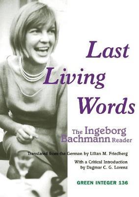 The Last Living Words: The Ingeborg Bachmann Reader (Paperback)