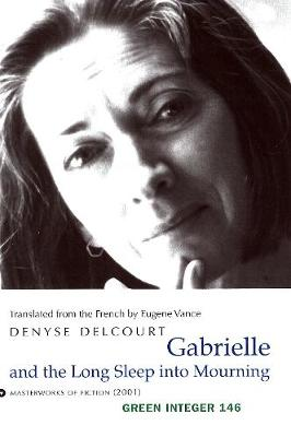 Gabrielle And The Long Deep Sleep Into Mourning (Paperback)