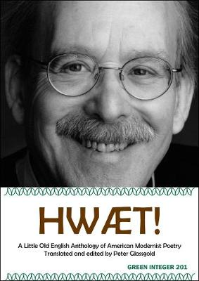 Hwaet!: A Little Old English Anthology of American Modernist Poetry (Paperback)