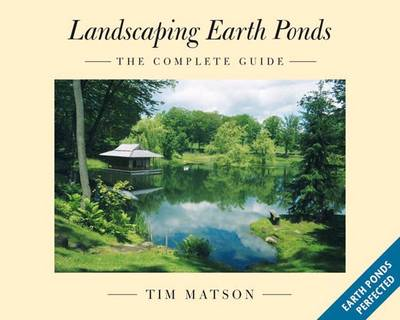 Landscaping Earth Ponds: The Complete Guide (Paperback)