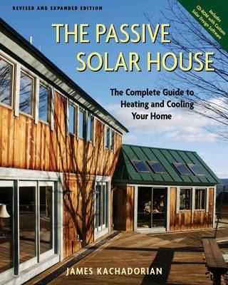 The Passive Solar House: Using Solar Design to Cool and Heat Your Home (Paperback)