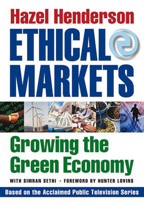 Ethical Markets: Growing the Green Economy (Paperback)