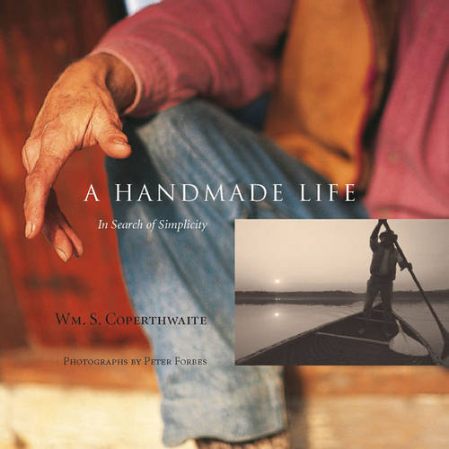 A Handmade Life: In Search of Simplicity (Paperback)