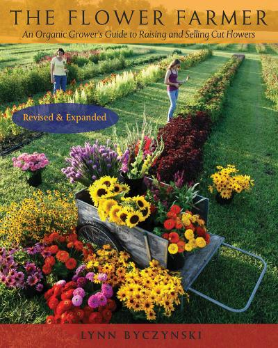 The Flower Farmer: An Organic Grower's Guide to Raising and Selling Cut Flowers, 2nd Edition (Paperback)