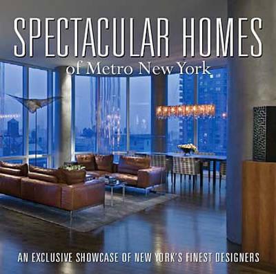 Spectacular Homes of Metro New York (Hardback)