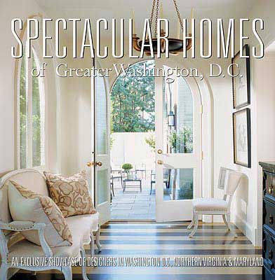 Spectacular Homes of Washington, D.C. (Hardback)