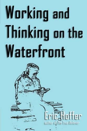 Working and Thinking on the Waterfront (Paperback)