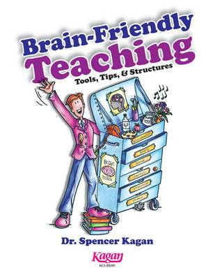 Brain-Friendly Teaching: Tools, Tips & Structures (Paperback)