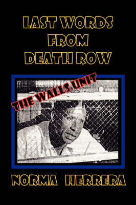 Last Words from Death Row: The Wall Unit (Paperback)