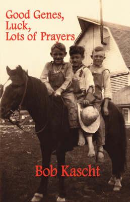 Good Genes, Luck, Lots of Prayers (Paperback)