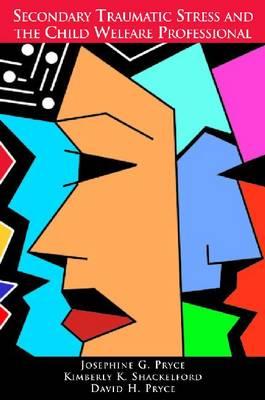 Secondary Traumatic Stress and the Child Welfare Professional (Hardback)