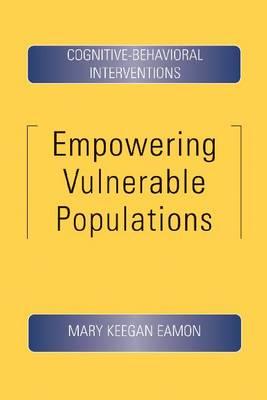 Empowering Vulnerable Populations: Cognitive-Behavioral Interventions (Paperback)