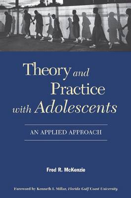 Theory and Practice with Adolescents: An Applied Approach (Paperback)