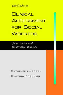 Clinical Assessment for Social Workers: Qualitative and Quantitative Methods (Paperback)