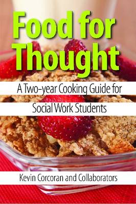 Food for Thought: A Two-Year Cooking Guide for Social Work Students (Paperback)