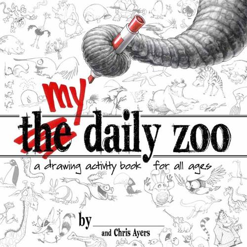 My Daily Zoo: A Drawing Activity Book for All Ages (Paperback)