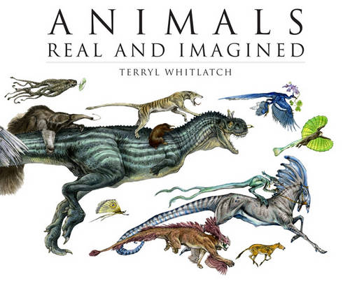 Animals Real and Imagined: Fantasy of What is and What Might be (Paperback)
