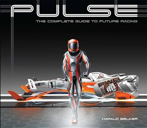 Pulse: The Complete Guide to Future Racing (Hardback)