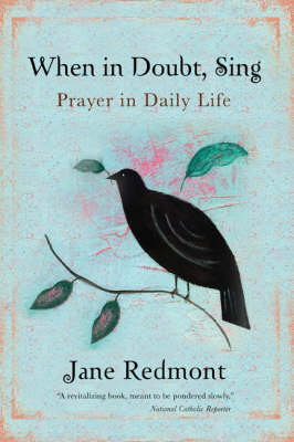 When in Doubt, Sing: Prayer in Daily Life (Paperback)